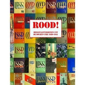 ROOD! Heilstaatvisioenen uit de Sovjet-Unie, 1930-1941