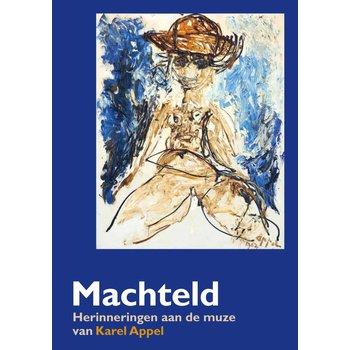 Machteld - Herinneringen aan de muze van Karel Appel