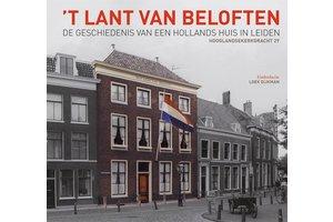 't Lant van Beloften - Geschiedenis van een Hollands huis in Leiden: Hooglandsekerkgracht 29