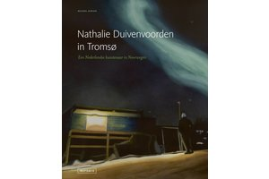 Nathalie Duivenvoorden in Tromsø - Een Nederlandse kunstenaar in Noorwegen