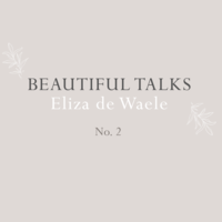 Beautiful Talk: Eliza de Waele