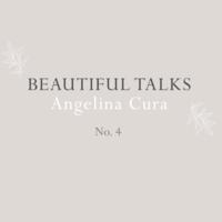 Beautiful Talks: Angelina Cura