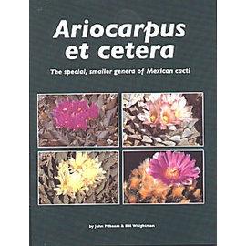 Ariocarpus et cetera John Pilbeam & Bill Weightman