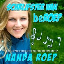 Nanda Roep Schrijfster van beRoep - Liedjes van populaire kinderboekenschrijfster Nanda Roep