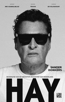 Sander Donkers Hay - Biografie van de grootste rockster van Nederland