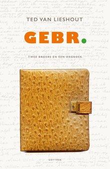 Ted van Lieshout Gebr. - Twee broers en een dagboek