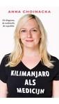 Anna Chojnacka Kilimanjaro als medicijn