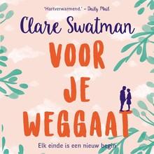Clare Swatman Voor je weggaat - Elk einde is een nieuw begin