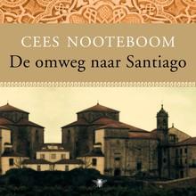 Cees Nooteboom De omweg naar Santiago