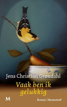 Jens Christian Grøndahl Vaak ben ik gelukkig