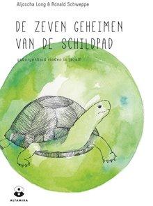 Ronald Schweppe De zeven geheimen van de schildpad - Geborgenheid vinden in jezelf