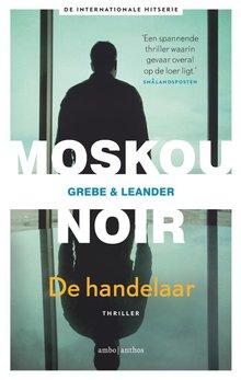 Camilla Grebe; Paul Leander-Engström De handelaar - Moskou Noir