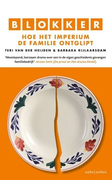 Teri van der Heijden; Barbara Rijlaarsdam Blokker - Hoe het imperium de familie ontglipt