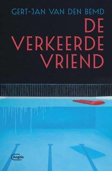 Gert-Jan van den Bemd De verkeerde vriend