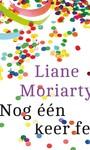 Liane Moriarty Nog één keer feest