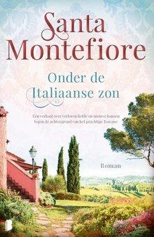 Santa   Montefiore Onder de Italiaanse zon - Een verhaal over verloren liefde en nieuwe kansen tegen de achtergrond van het prachtige Toscane