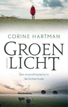 Corine Hartman Groen licht - Een moordmysterie in de Achterhoek