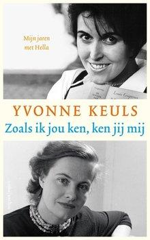 Yvonne Keuls Zoals ik jou ken, ken jij mij - Mijn jaren met Hella