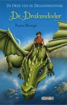 Fiona Rempt De Drakendoder - De Orde van de Drakenmenners - Deel 1