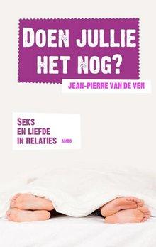 Jean-Pierre van de Ven Doen jullie het nog? - Seks en liefde in relaties