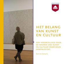 Leo Samama Het belang van kunst en cultuur - Een hoorcollege over de waarde van kunst en cultuur voor onze samenleving