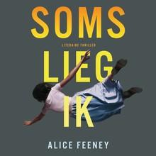 Alice Feeney Soms lieg ik