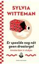 Sylvia Witteman Er speelde nog nét geen draaiorgel