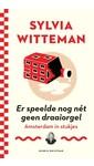 Meer info over Sylvia Witteman Er speelde nog nét geen draaiorgel bij Luisterrijk.nl