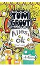 Liz Pichon Tom Groot 3 - Alles ok (soort van)