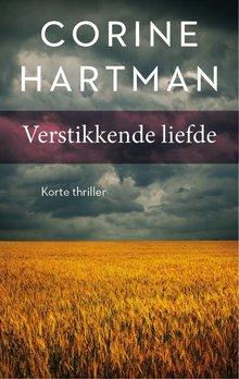 Corine Hartman Verstikkende liefde - Korte thriller