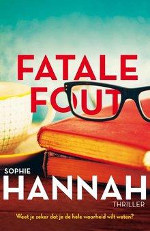 Sophie Hannah Fatale fout - Weet je zeker dat je de hele waarheid wilt weten?