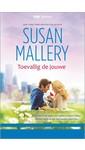 Susan Mallery Toevallig de jouwe