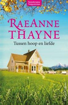 RaeAnne Thayne Tussen hoop en liefde - Hope's Crossing