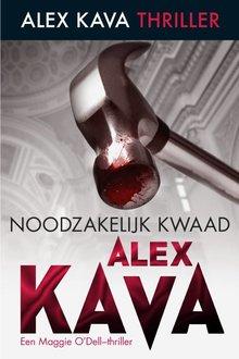 Alex Kava Noodzakelijk kwaad - Een Maggie O'Dell-thriller