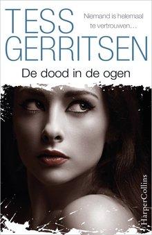 Tess Gerritsen De dood in de ogen - Niemand is helemaal te vertrouwen...