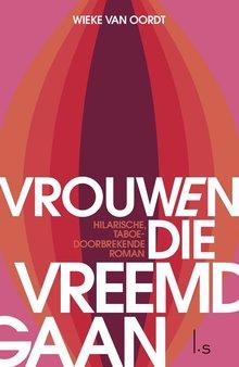 Wieke van Oordt Vrouwen die vreemdgaan - Hilarische, taboedoorbrekende roman