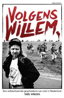 Yaël Vinckx Volgens Willem - Een onbeschaamde geschiedenis van rock in Nederland