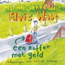 Manon Sikkel Elvis Watt, een koffer met geld