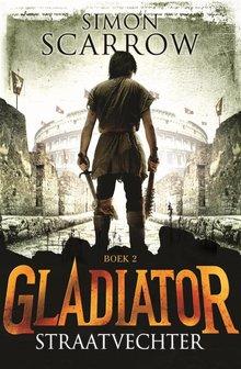 Simon Scarrow Gladiator Boek 2 - Straatvechter