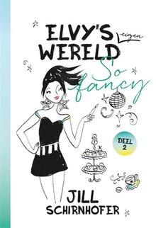 Jill Schirnhofer Elvy's eigen wereld 2: So fancy