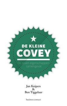 Jan Kuipers; Ben Tiggelaar De kleine Covey - De zeven eigenschappen samengevat