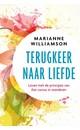 Marianne Williamson Terugkeer naar liefde