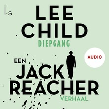 Lee Child Diepgang - Een Jack Reacher verhaal