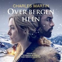 Charles Martin Over bergen heen - Verfilmd als The mountain between us