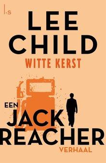 Lee Child Witte kerst - Een Jack Reacher verhaal