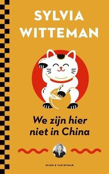 Sylvia Witteman We zijn hier niet in China