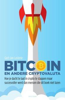 Gert-Jan Lasterie Bitcoin en andere cryptovaluta - Hoe je dacht te laat in crypto te stappen maar succesvoller werd dan mensen die dit boek niet lazen