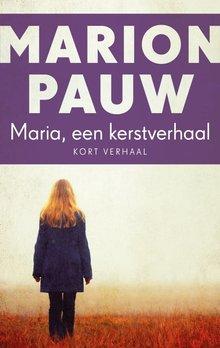 Marion Pauw Maria, een Kerstverhaal - Kort verhaal