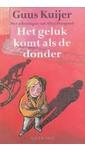 Guus Kuijer Het geluk komt als de donder