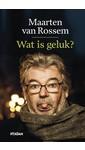 Maarten van Rossem Wat is geluk?